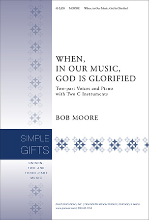 When, in Our Music, God is Glorified