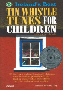 110 Irelands Best Tin Whistle Tunes for Children