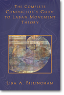 The Complete Conductor's Guide to Laban Movement Theory
