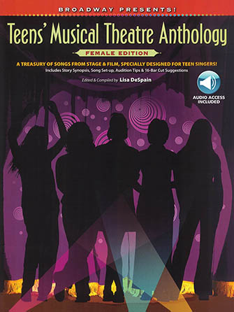 Broadway Presents! Teens' Musical Theatre Anthology
