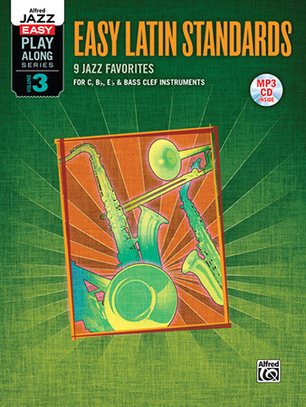 Easy Jazz Play-Along Series - Volume  3 (Easy Latin Standards)