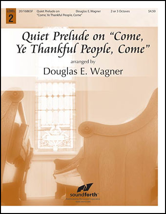 Quiet Prelude on Come Ye Thankful People Come