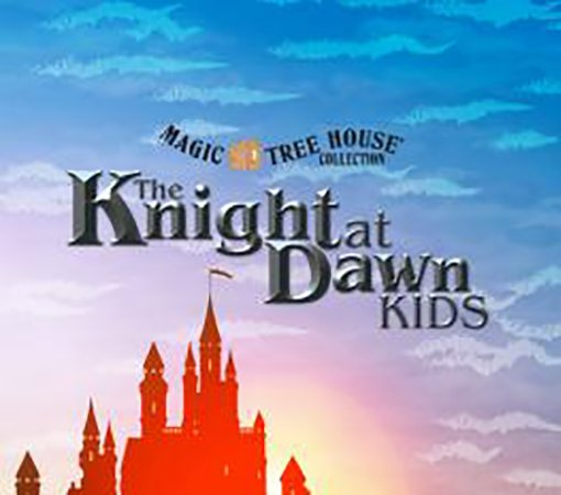 Magic Tree House: Knight at Dawn Kids