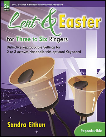 Lent and Easter for Three to Six Ringers
