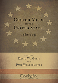 Church Music in the United States, 1760-1901