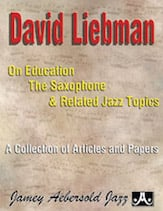 David Liebman on Education, the Saxophone & Related Jazz Topics