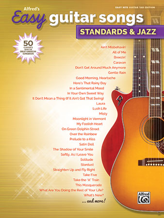 Easy Guitar Songs: Standards & Jazz by Various Ar | J W