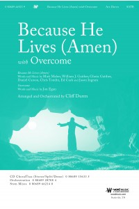 Because He Lives (Amen) with Overcome