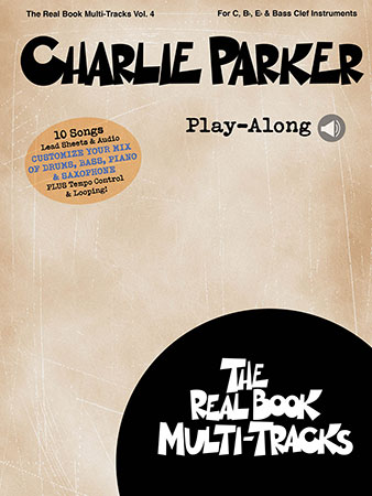 The Real Book Multi-Tracks, Vol.  4: Charlie Parker