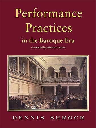 Performance Practices in the Baroque Era