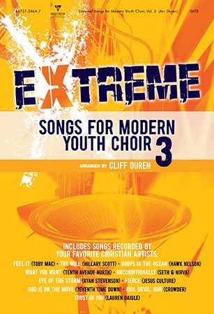 Extreme Songs for Modern Youth Choir Vol. 3