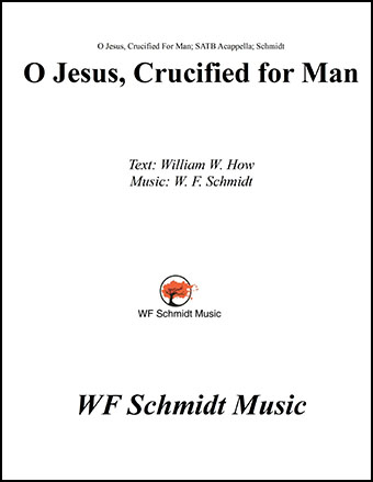 O Jesus, Crucified for Man