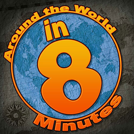 Around the World in Eight Minutes