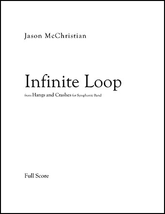 Infinite Loop - for Symphonic Band