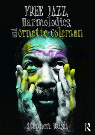 Free Jazz, Harmolodics, and Ornette Coleman