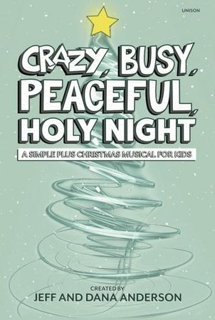 Crazy Busy Peaceful Holy Night