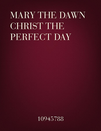 Mary the Dawn Christ the Perfect Day