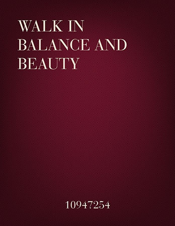 Walk In Balance And Beauty (SATB, Flute, and Percussion)