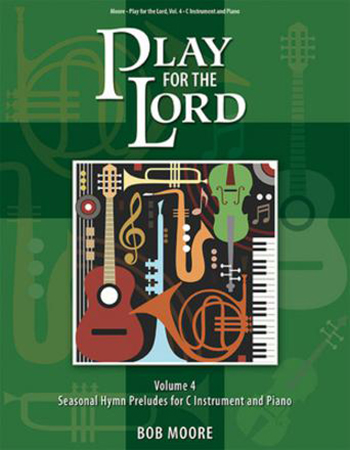 Play for the Lord, Vol. 4 Seasonal Hymn Preludes