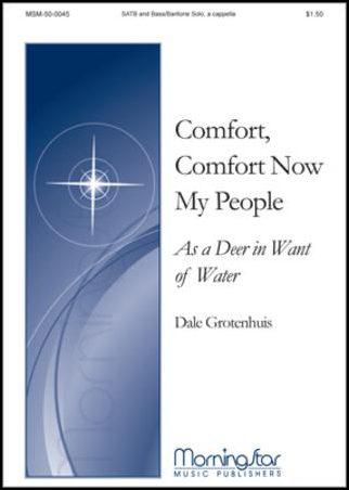 Comfort, Comfort Now My People/ As a Deer in Want of Water