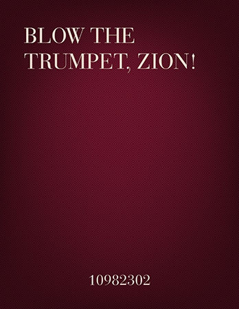 Blow the Trumpet, Zion!
