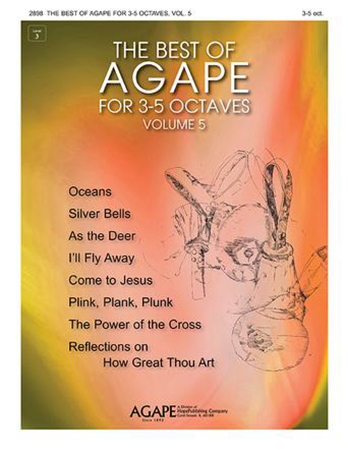 The Best of Agape for 3-5 Octaves Vol. 5