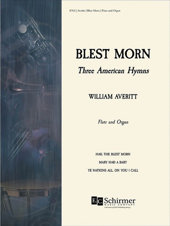 Blest Morn: Three American Hymns