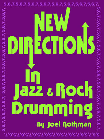 New Directions in Jazz & Rock Drumming