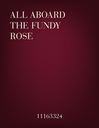 All Aboard the Fundy Rose