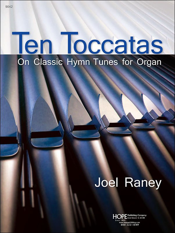10 Toccatas on Classic Hymn Tunes for Organ