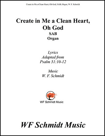 Create in Me a Clean Heart, Oh God