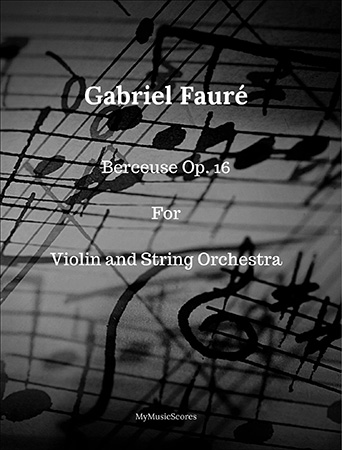 Berceuse, Op.16 for Violin and String Orchestra