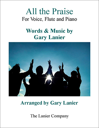 ALL THE PRAISE (Worship - For Voice, Flute and Piano)
