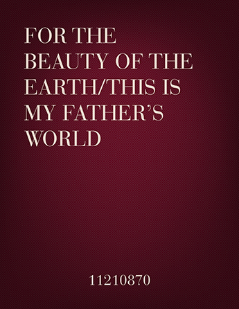 For the Beauty, This Is My Father's World