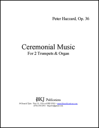 Ceremonial Music for 2 Tpts & Organ, Op. 36