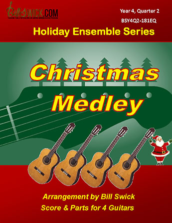 Bill Swick's Year 4, Quarter 2 - Holiday Ensembles for Four Guitars