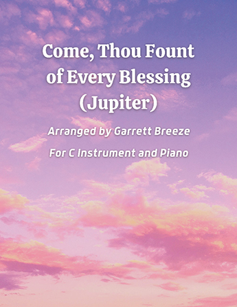 Come, Thou Fount of Every Blessing (Jupiter)