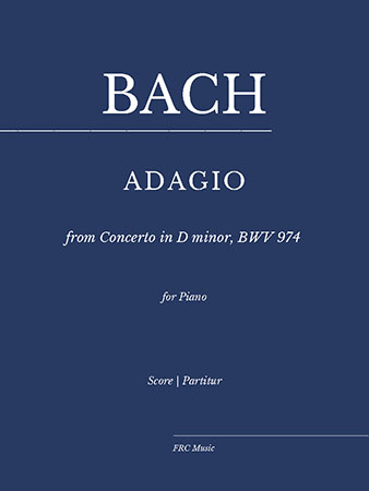 ADAGIO from Concerto in D minor, BWV 974 for Piano