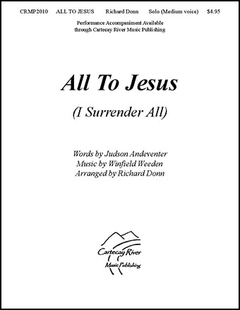 All To Jesus (I Surrender All)