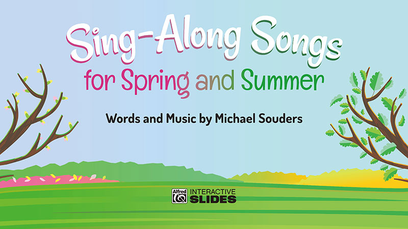 Sing-Along Slides for Spring and Summer