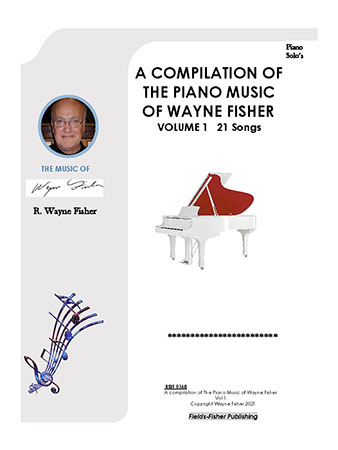 A Compilation of the Piano Music of Wayne Fisher