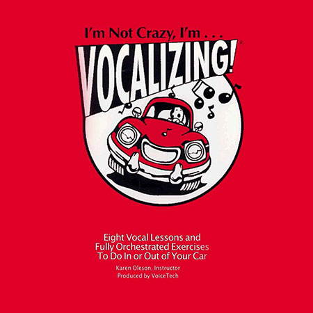 I'm Not Crazy, I'm Vocalizing!