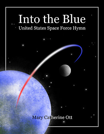 Into the Blue: United States Space Force Hymn
