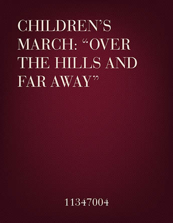 Children's March: Over The Hills And Far Away