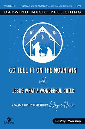 Go Tell It on the Mountain -with- Jesus, What a Wonderful Child