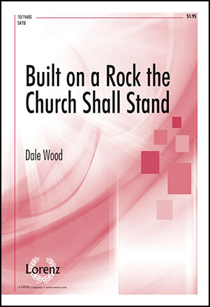 Built on a Rock the Church Shall Stand
