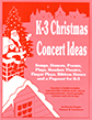 K-3 Christmas Concert Ideas