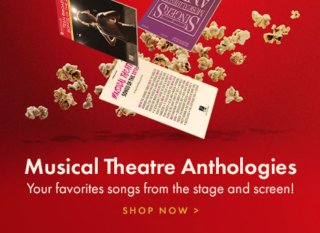Musical theatre vocal anthologies from the stage and screen!