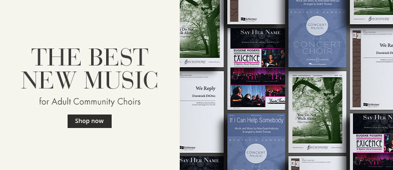 The best new music for adult community choirs.