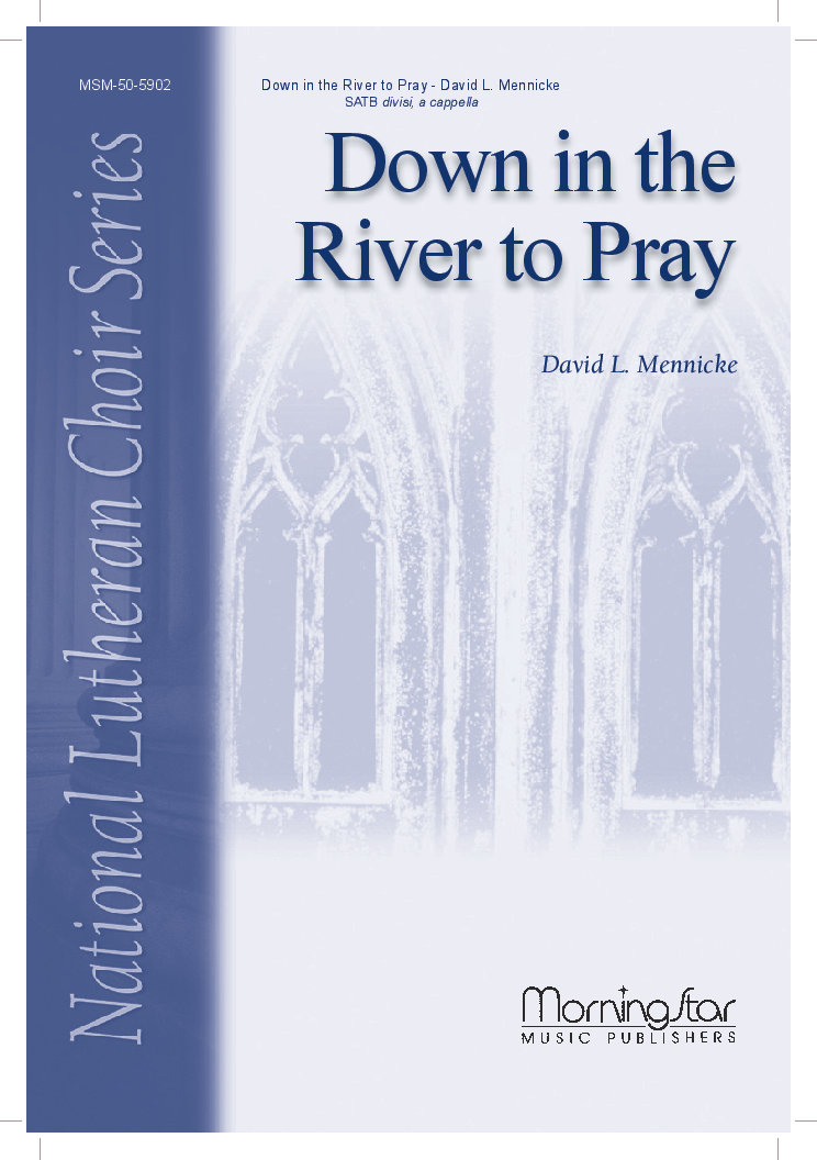 Down in the River to Pray (SATB ) arr. David | J.W. Pepper Sheet Music